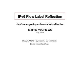 IPv6 Flow Label Reflection  draft-wang-v6ops-flow-label-reflection IETF 90 V6OPS WG July,  2014
