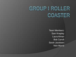 Group I Roller Coaster
