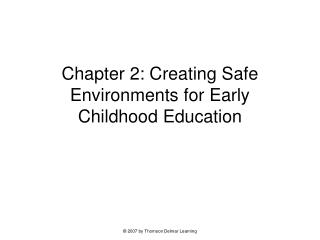 Chapter 2: Creating Safe Environments for Early  Childhood Education