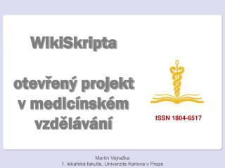 WikiSkripta otevřený projekt v medicínském vzdělávání