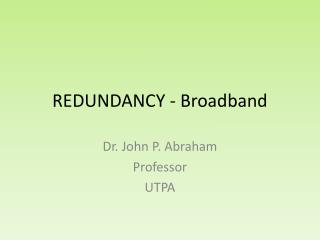 REDUNDANCY - Broadband