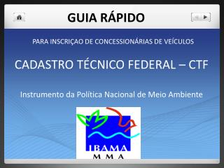 CADASTRO TÉCNICO FEDERAL – CTF Instrumento  da  Política Nacional  de  Meio Ambiente