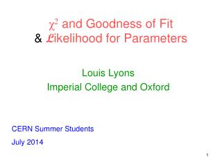 ? 2  and Goodness of Fit & L ikelihood  for Parameters