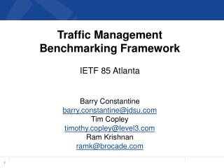 Traffic  Management  Benchmarking Framework IETF 85 Atlanta Barry Constantine