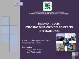 SEGUNDA  CLASE: ENTORNO DINAMICO DEL COMERCIO INTERNACIONAL