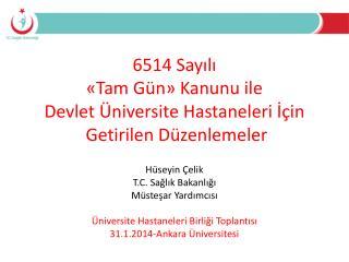6514 Sayılı «Tam Gün» Kanunu  ile Devlet  Üniversite Hastaneleri İçin   Getirilen Düzenlemeler