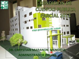 DR. CRHYSTIAN MARANON  MENDIETA ADMINISTRADOR ORURO