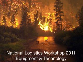 National Logistics Workshop 2011 Equipment & Technology