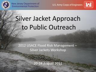 Silver Jacket Approach  to Public Outreach