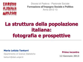 La struttura della popolazione italiana:  fotografia e prospettive