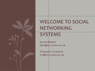 Welcome to Social Networking Systems
