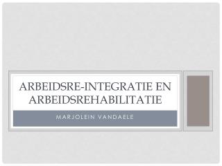 Arbeidsre-integratie  en arbeidsrehabilitatie