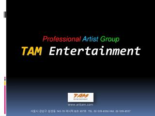 Professional Artist  Group TAM Entertainment