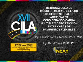 Ing. Fabricio Leiva  Villacorta , Ph.D., MBA  Ing . David Timm, Ph.D., PE