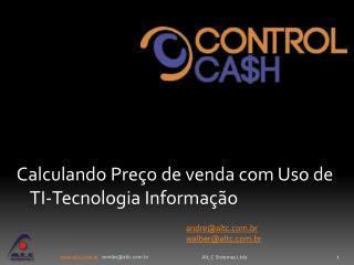Calculando Preço de venda com Uso de   TI-Tecnologia  Informação