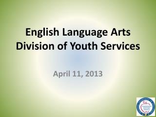 English Language Arts Division of Youth Services