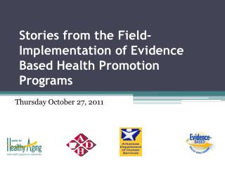 Stories from the Field-Implementation of Evidence Based Health Promotion Programs