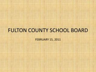 FULTON COUNTY SCHOOL BOARD FEBRUARY 15, 2011