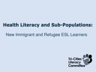 Health Literacy  and  Sub -Populations: