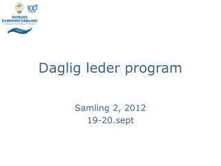Daglig leder program Samling 2, 2012 19-20.sept