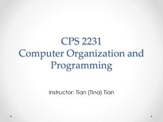 CPS 2231  Computer Organization and Programming