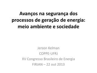 Avanços na segurança dos processos de geração de energia: meio ambiente e sociedade
