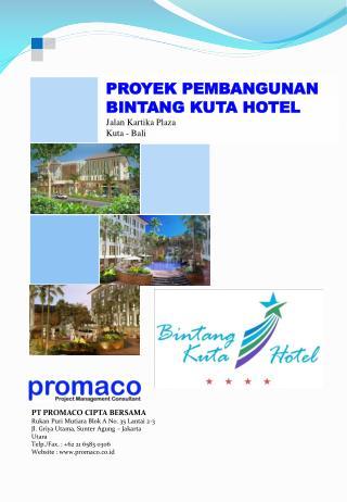 PROYEK PEMBANGUNAN BINTANG KUTA HOTEL Jalan Kartika  Plaza Kuta  - Bali