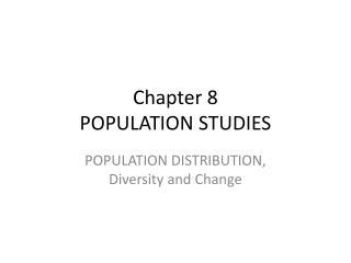 Chapter 8 POPULATION  STUDIES