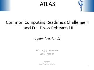 ATLAS Common Computing Readiness Challenge II   and Full Dress Rehearsal II  a plan (version 1)