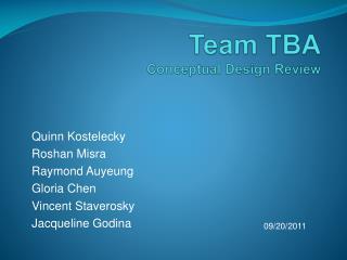 Team TBA Conceptual Design Review
