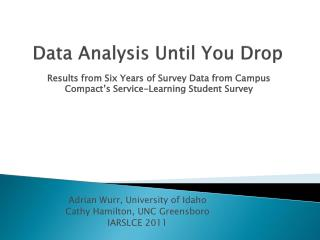 Data Analysis Until You  Drop