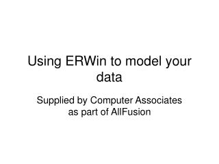 Using ERWin to model your data