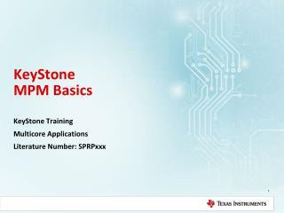 KeyStone MPM  Basics