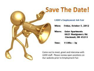 LADD's Employment Job Fair When:  Friday, October  5, 2012