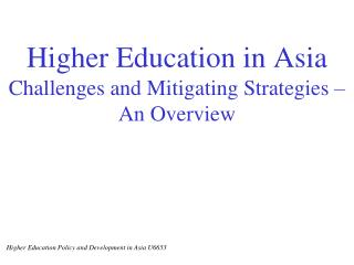 Higher Education in Asia Challenges and Mitigating Strategies – An Overview