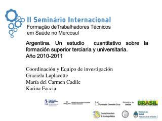 Argentina. Un estudio  cuantitativo sobre la formación superior terciaria y universitaria.