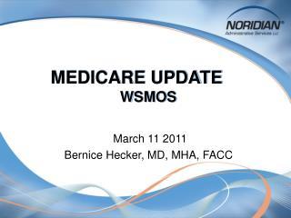MEDICARE UPDATE  WSMOS