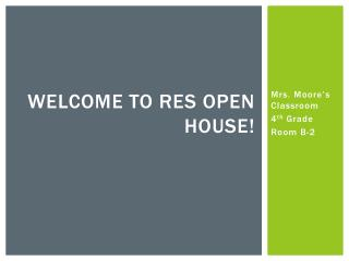 Welcome to RES Open House!