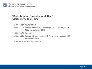 "Workshop om ""norska modellen"", Göteborgs UB 13 juni 2012"