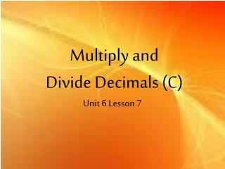 Multiply and  Divide Decimals  (C)