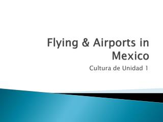 Flying & Airports in Mexico
