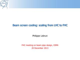 B eam  screen cooling:  scaling from LHC to FHC
