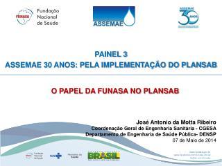 José Antonio da Motta Ribeiro Coordenação Geral de Engenharia  Sanitária  - CGESA