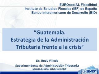 Guatemala. Estrategia de la Administraci n Tributaria frente a la crisis