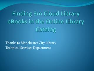 Finding 3m Cloud Library eBooks in the  Online Library  Catalog