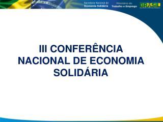 III CONFER�NCIA NACIONAL  DE ECONOMIA  SOLID�RIA