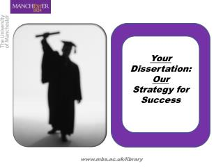 Your  Dissertation: Our  Strategy for Success