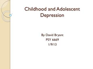 Childhood and Adolescent Depression
