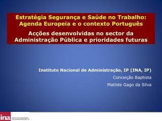 Estratégia Segurança e Saúde no Trabalho: Agenda Europeia e o contexto Português
