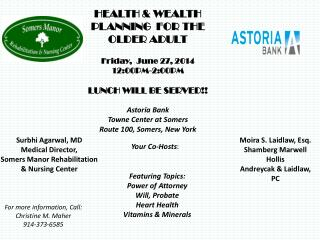 HEALTH & WEALTH  PLANNING  FOR THE OLDER ADULT Friday,  June 27, 2014 12:00PM-2:00PM